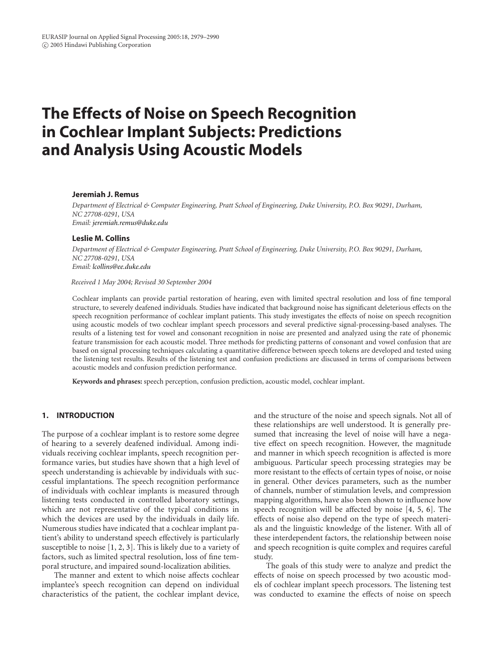 The Effects of Noise on Speech Recognition in Cochlear Implant