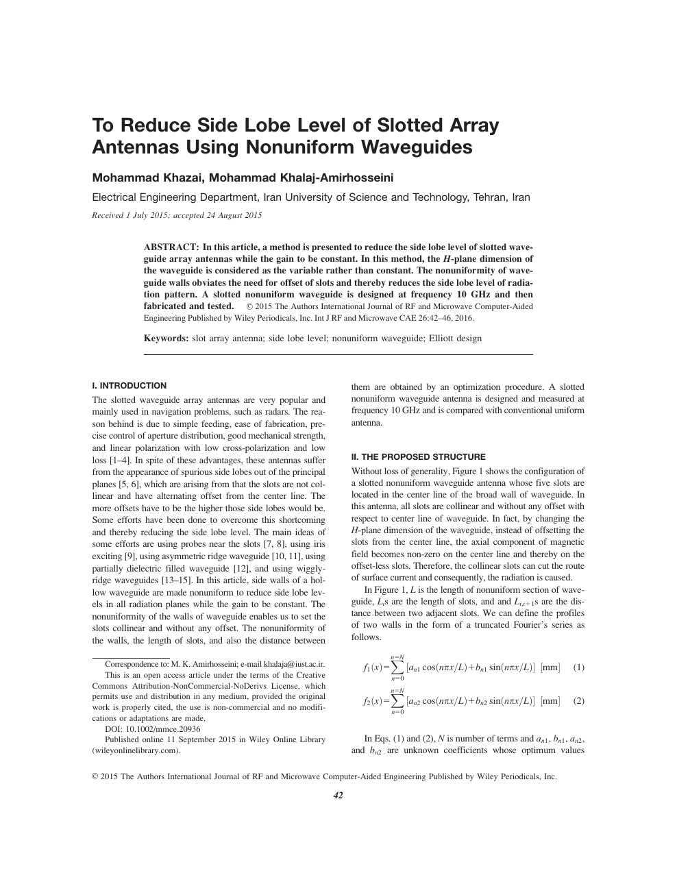To reduce side lobe level of slotted array antennas using